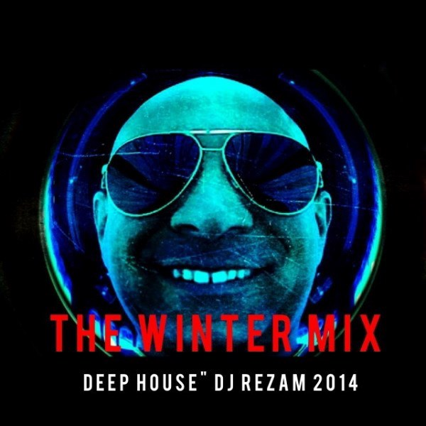 DJ RezaM - The Winter Mix (2014)