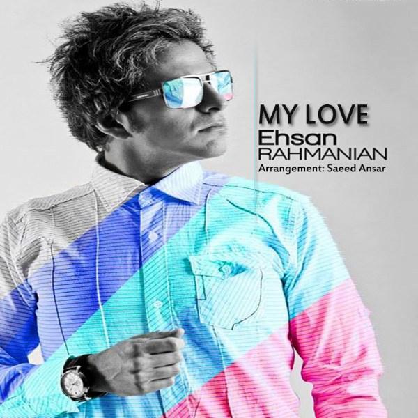 Ehsan Rahmanian - My Love