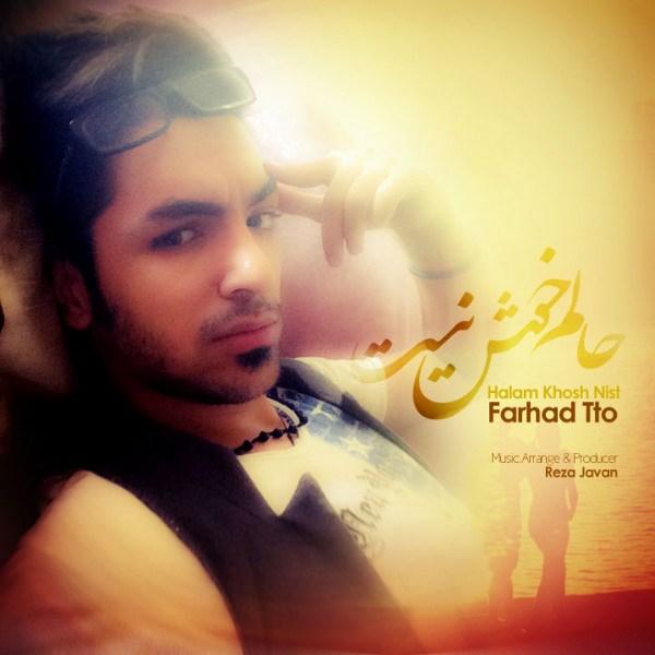 Farhad Tto - Halam Khosh Nis