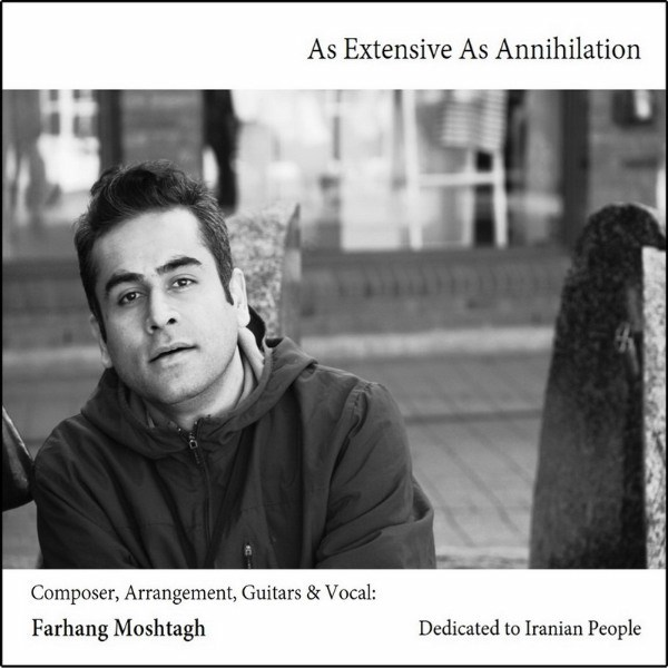 Farhang Moshtagh - As Extensive As Annihilation