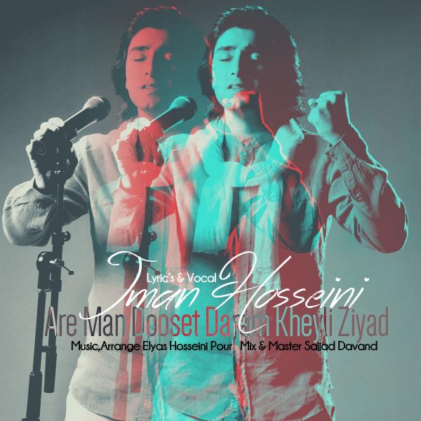 Iman Hosseini - Are Man Dooset Daram Kheyli Ziyad