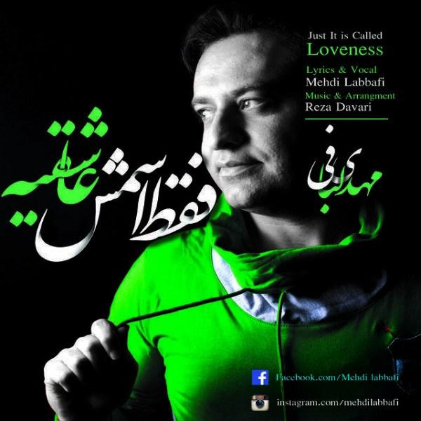 Mehdi Labbafi - Faghat Esmesh Asheghieh
