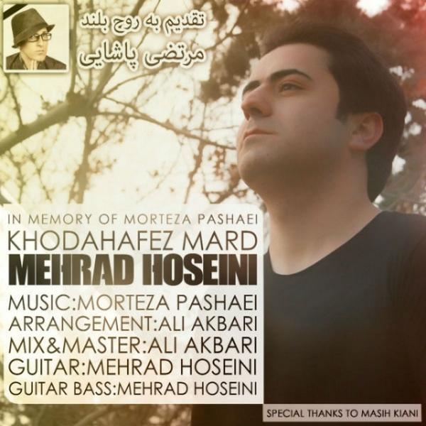Mehrad Hosseini - Khoda Hafez Mard