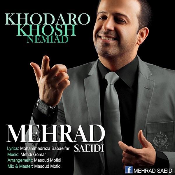 Mehrad Saeidi - Khoda Ro Khosh Nemiad