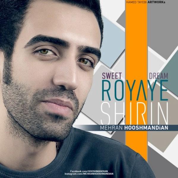 Mehran Hooshmandian - Royaye Shirin