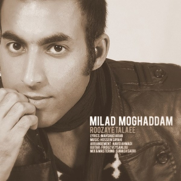 Milad Moghaddam - Roozaye Talaee