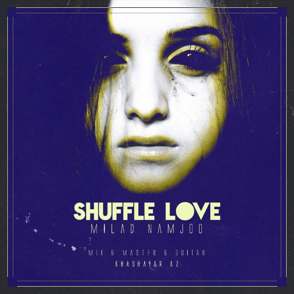 Milad Namjoo - Shuffle Love