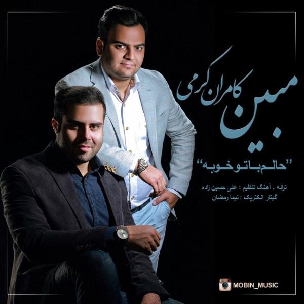 Mobin - Halam Ba To Khoobe (Ft Kamran Karami)