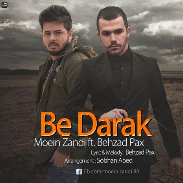 Moein Zandi - Be Darak (Ft Behzad Pax)