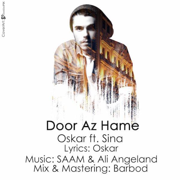 Oskar - Door Az Hame (Ft Sina)