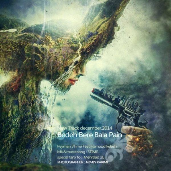 Peyman 3Time - Bede Bere Bala Paein (Ft Hamood)