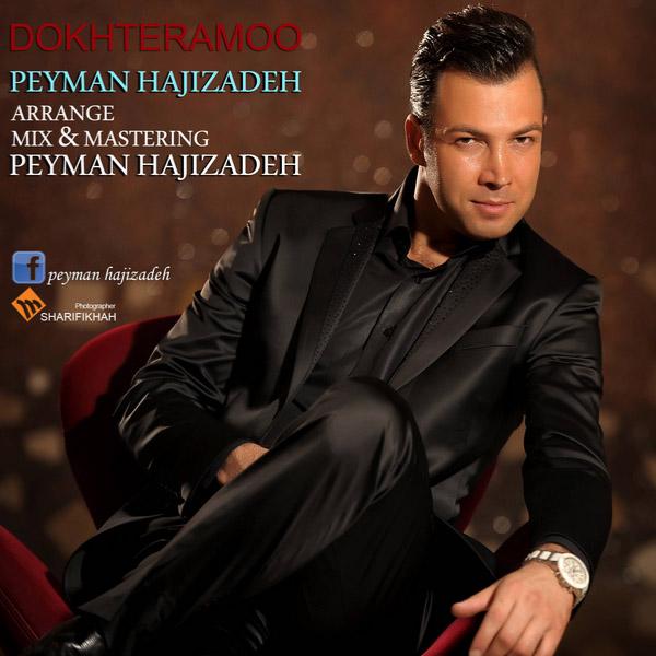 Peyman Hajizadeh - Dokhtar Amo