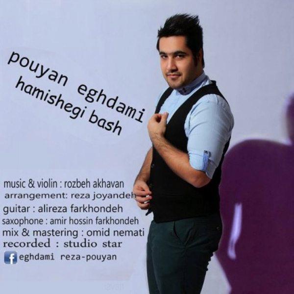 Pouyan Eghdami - Hamishegi Bash
