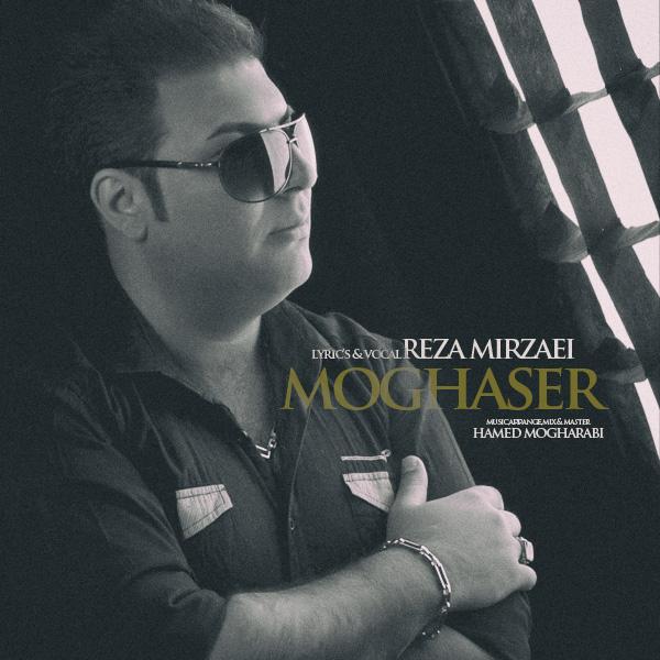 Reza Mirzaei - Moghaser