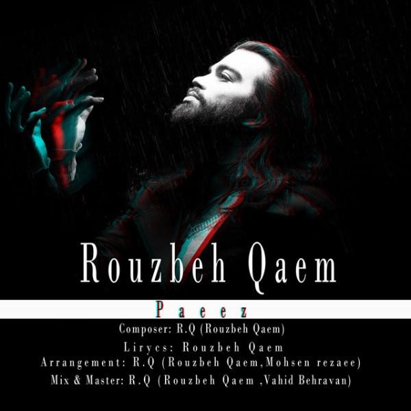 Rouzbeh Qaem - Paeez