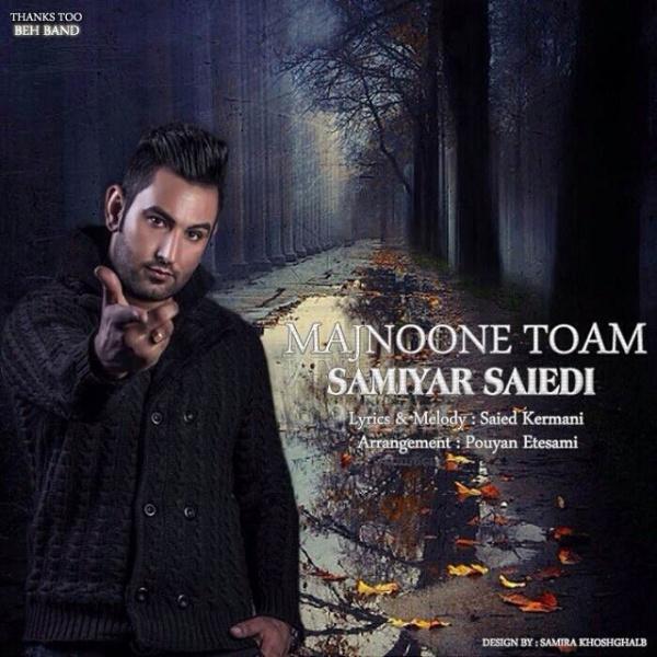 Samiyar Saiedi - Majnoon Toam