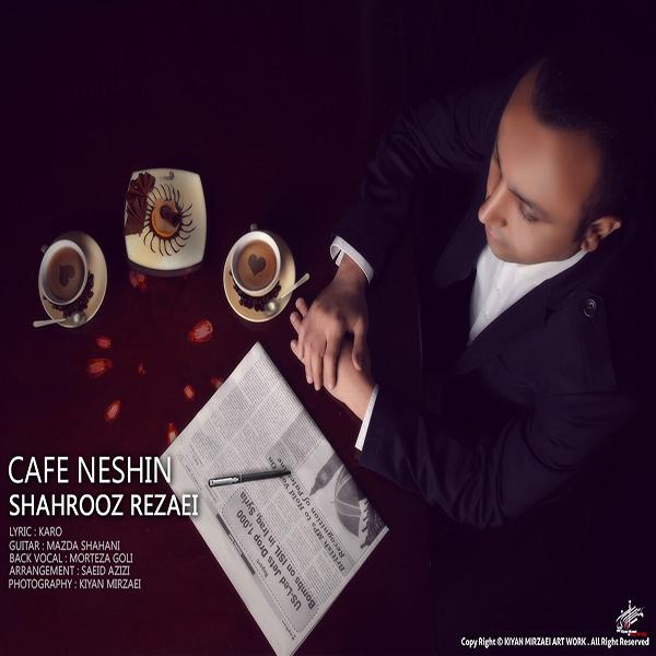 Shahrooz Rezaei - Cafe Neshin