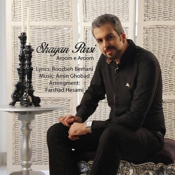 Shayan Parsi - Aroome Aroom