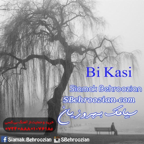 Siamak Behroozian - Bi Kasi