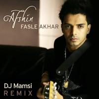 Afshin-Fasle-Akhar-(DJ-Mamsi-Remix)