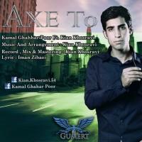 Kamal-Ghahhar-Poor-Axe-To-(Ft-Kian-Khosravi)