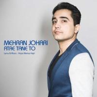 Mehran-Johari-Atre-Tane-To