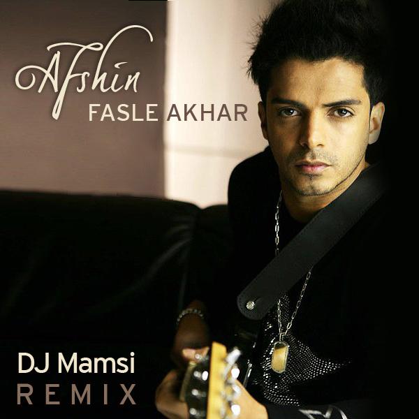 Afshin - Fasle Akhar (DJ Mamsi Remix)