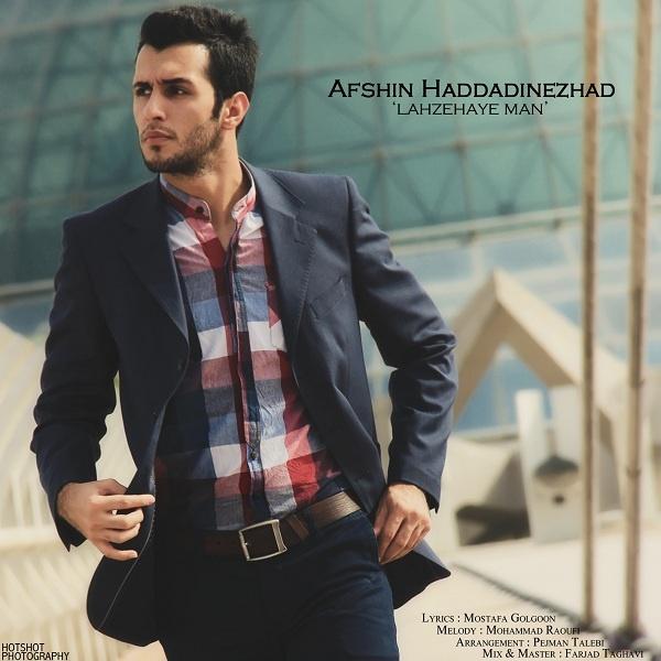 Afshin Haddadinezhad - Lahzehaye Man