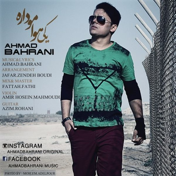 Ahmad Bahrani - Yeki Havamo Dare