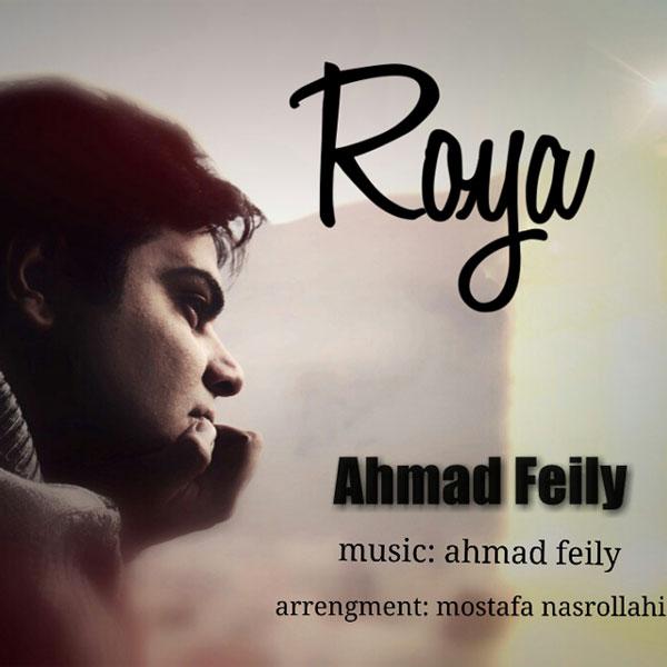 Ahmad Feily - Roya