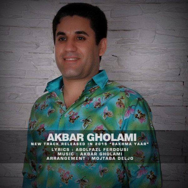 Akbar Gholami - Bakhma Yaar