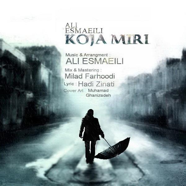 Ali Esmaeili - Koja Miri