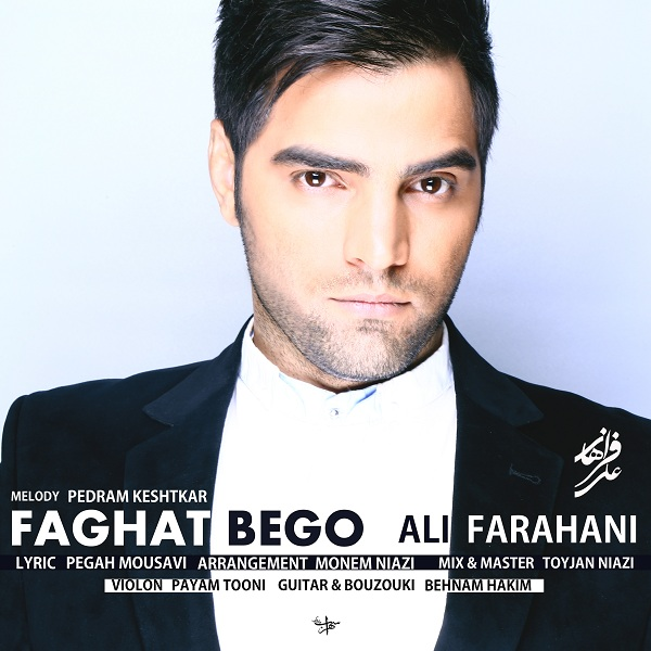 Ali Farahani - Faghad Bego