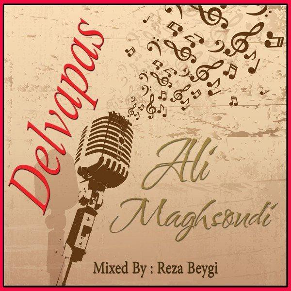 Ali Maghsoudi - Delvapas