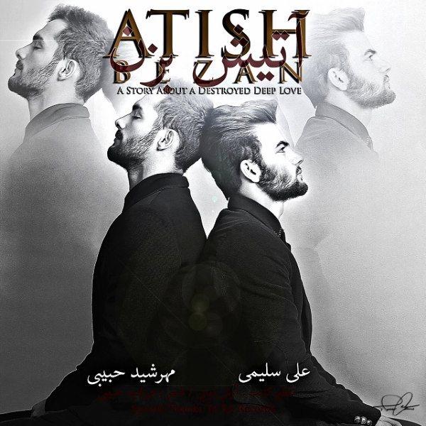 Ali Salimi - Atisham Bezan (Ft Mehrshid Habibi)