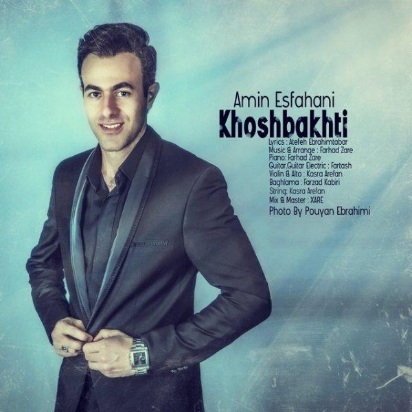 Amin Esfahani - Khoshbakhti
