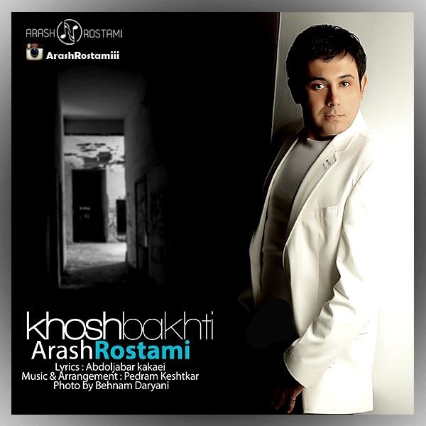 Arash Rostami - Khoshbakhti