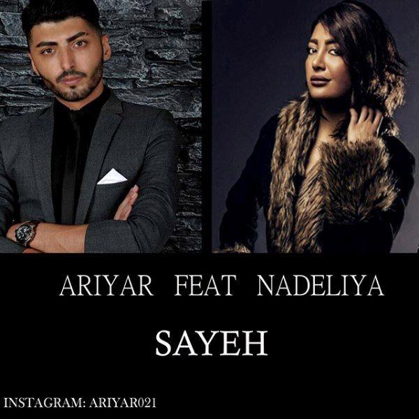 Ariyar - Sayeh (Ft Nadeliya)