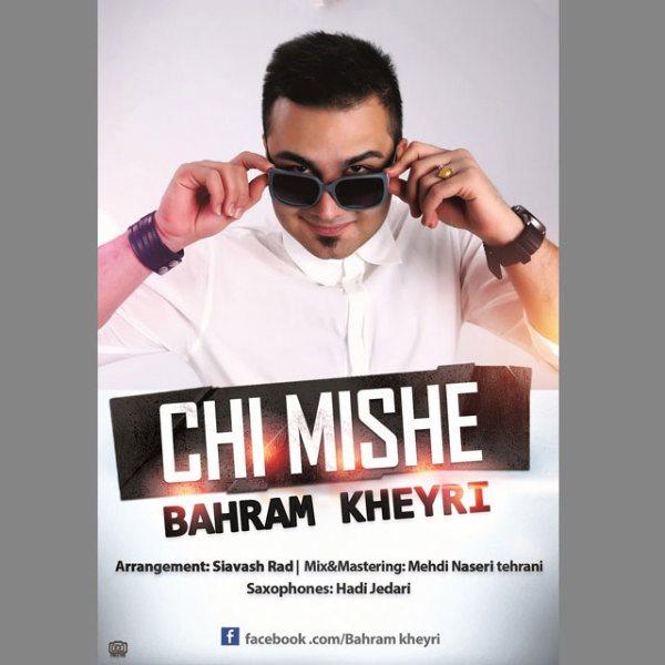 Bahram Kheyri - Chi mishe