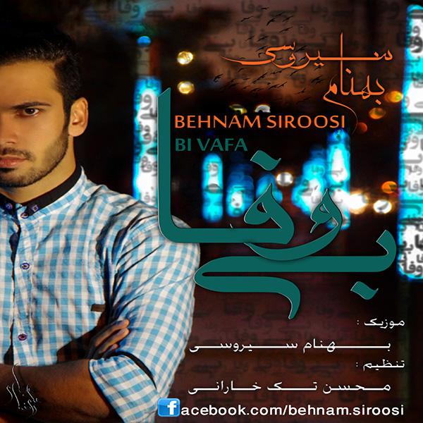 Behnam Siroosi - Bi Vafa