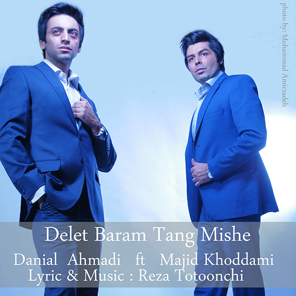 Danial Ahmadi - Delet Baram Tang Mishe (Ft Majid Khoddami)