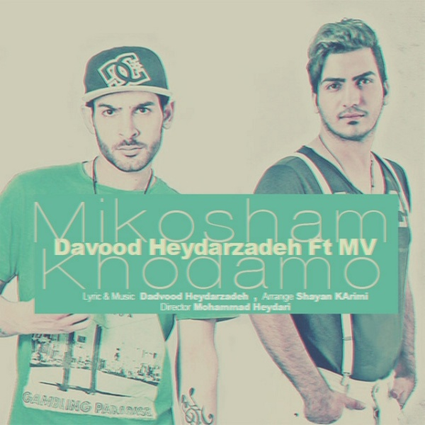 Davood Heydarzadeh - Mikosham Khodamo (Ft MV)
