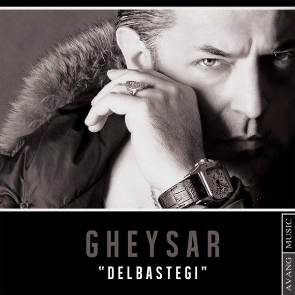 Gheysar - Delbastegi