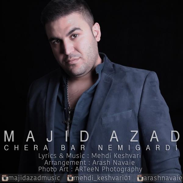 Majid Azad - Chera Bar Nemigardi