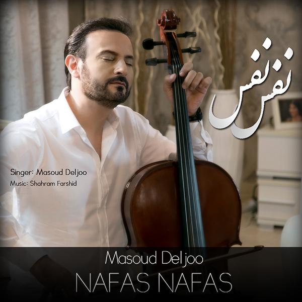 Masoud Deljoo - Nafas Nafas