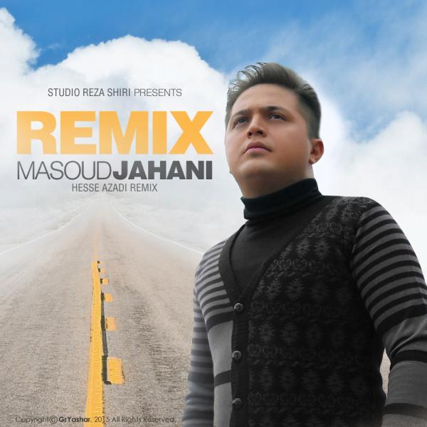 Masoud Jahani - Hesse Azadi (Remix)
