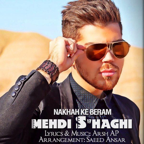 Mehdi S'haghi - Nakhah Ke Beram