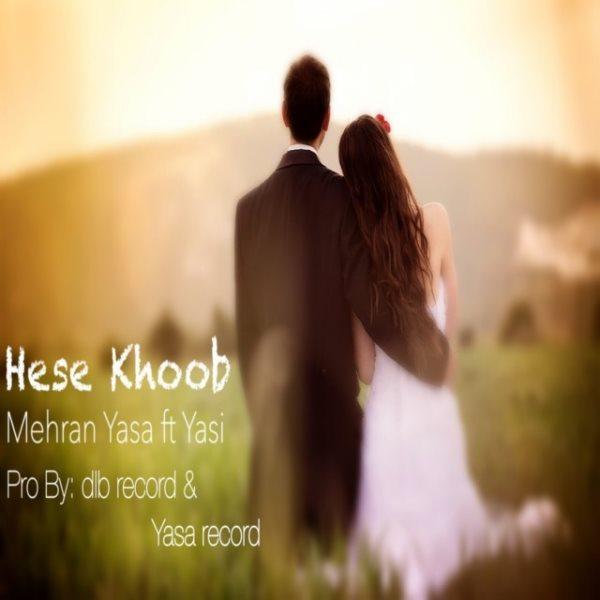 Mehran Yasa - Hese Khoob (Ft Yasi)