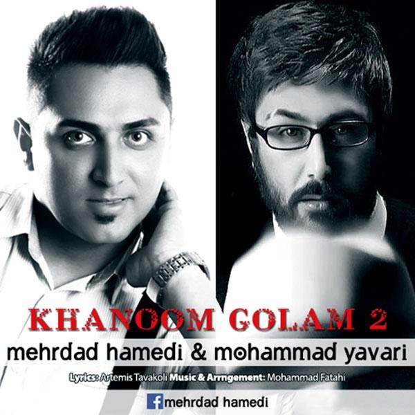 Mehrdad Hamedi & Mohammad Yavari - Khanoom Golam 2