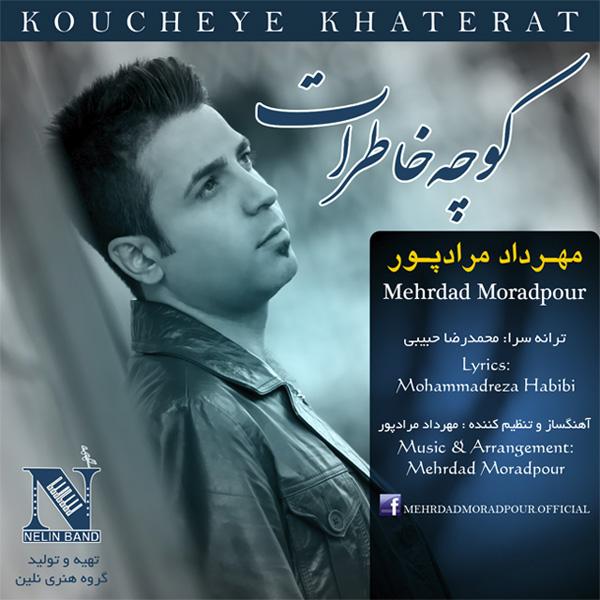 Mehrdad Moradpour - Koucheye Khaterat